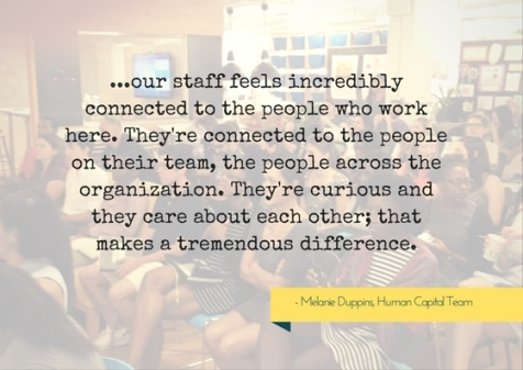 our-staff-feels-incredibly-connected-to-the-people-who-work-here-theyre-connected-to-the-people-on-their-team-the-people-across-the-organization-theyre-curious-and-they-care-about-each-other-tha