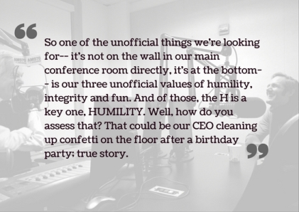 so-one-of-the-unofficial-things-were-looking-for-its-not-on-the-wall-in-our-main-conference-room-directly-its-at-the-bottom-is-our-three-unofficial-values-of-humility-integrity-and-fun-and-o