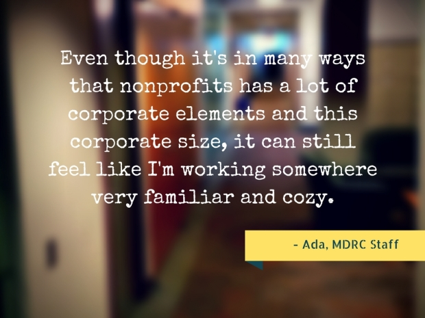 even-though-its-in-many-ways-that-nonprofits-has-a-lot-of-corporate-elements-and-this-corporate-size-it-can-still-feel-like-im-working-somewhere-very-familiar-and-cozy
